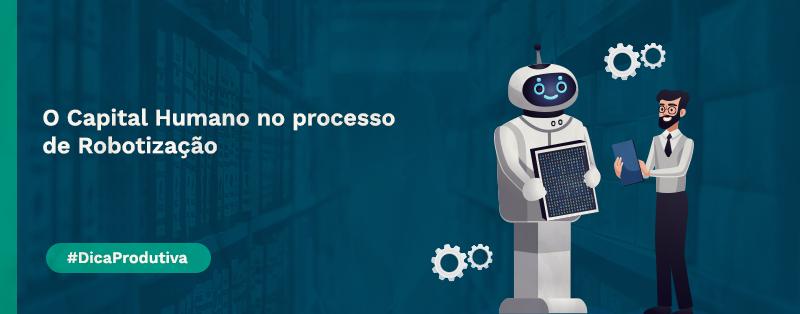 O Capital Humano no processo de Robotização