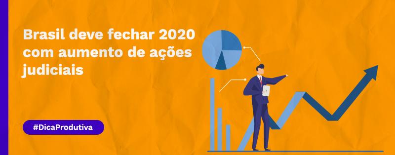 Brasil deve fechar 2020 com aumento de ações judiciais